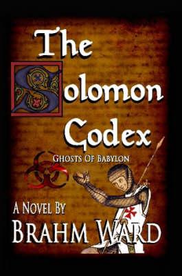 The Solomon Codex by Brahm Ward