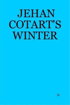 Jehan Cotart's Winter by D.