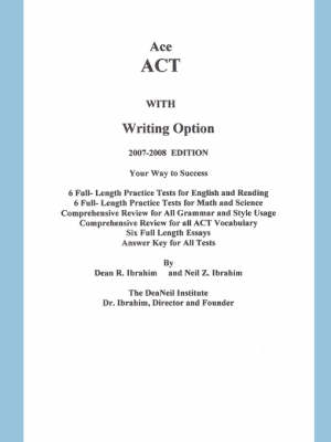 Ace ACT with Writing Option by The DeaNeil Institute