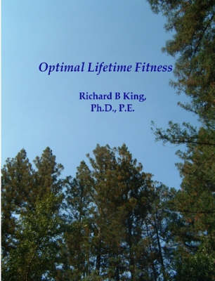Optimal Lifetime Fitness by Richard King