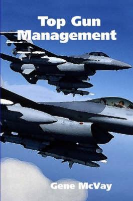 Top Gun Management by Gene McVay