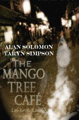 The Mango Tree Cafe', Loi Kroh Road by Alan Solomon, Taryn Simpson