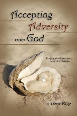 Accepting Adversity from God by Tom Ray