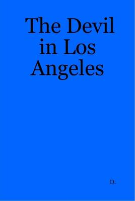 The Devil in Los Angeles by D.
