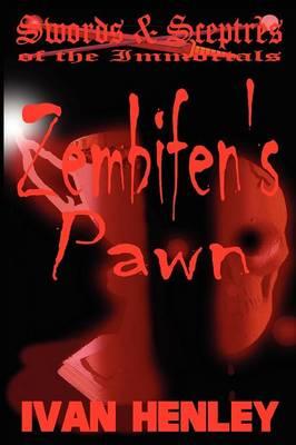 Zembifen's Pawn (Swords & Sceptres of the Immortals) by Ivan Henley