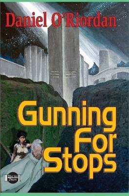 Gunning For Stops by Daniel O'Riordan