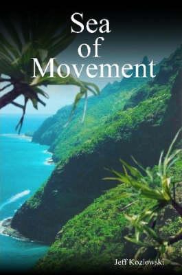 Sea of Movement by Jeff Kozlowski
