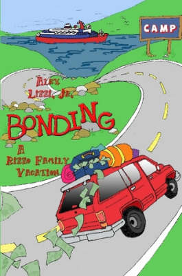 Bonding The Rizzo's Family Vacation by Alex Lizzi Jr.
