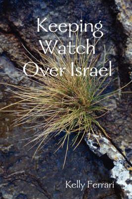 Keeping Watch Over Israel by Kelly Ferrari