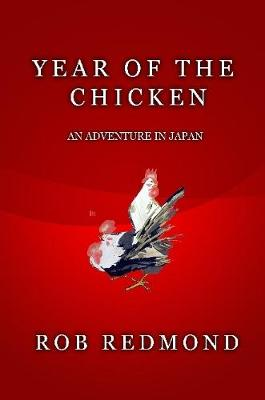 Year of the Chicken by Rob Redmond