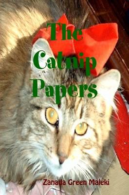 The Catnip Papers by Zanada Green Maleki