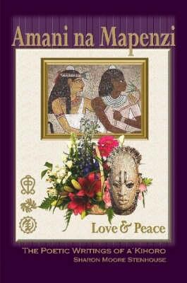 Amani Na Mapenzi: Love & Peace by Sharon Moore Stenhouse