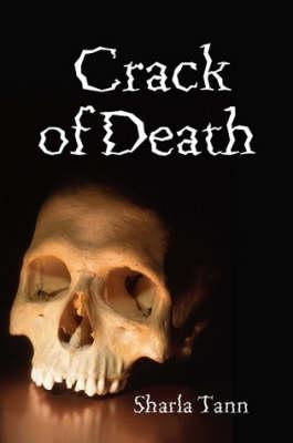 Crack of Death by Sharla Tann