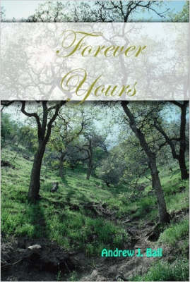 Forever Yours by Andrew J. Ball