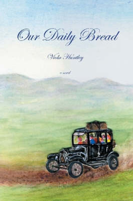 Our Daily Bread by Viola Huntley