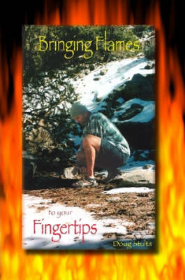 Bringing Flames to Your Fingertips by Stults Doug