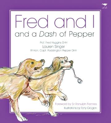 Fred and I and a Dash of Pepper by Lauren Singer, Fred Huggins, Paddington Pepper