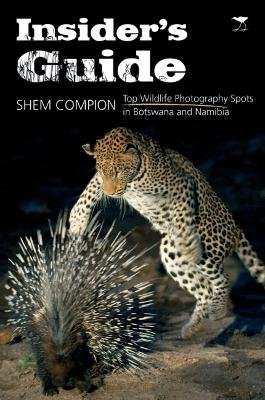 Insider's guide Top wildlife photography spots in Botswana and Namibia by Shem Compion