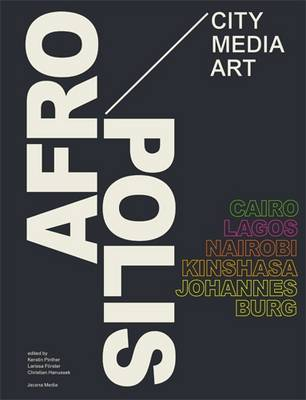 Afropolis City/Media/Art by Kerstin Pinther