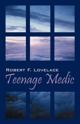 Teenage Medic by Robert F Lovelace