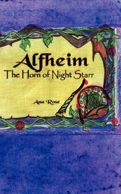 Alfheim The Horn of Night Starr by Ana Rose