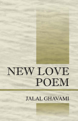 New Love Poem by Jalal Ghavami