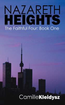 Nazareth Heights - The Faithful Four Book One by Camille Kleidysz