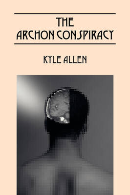 The Archon Conspiracy by Kyle Allen