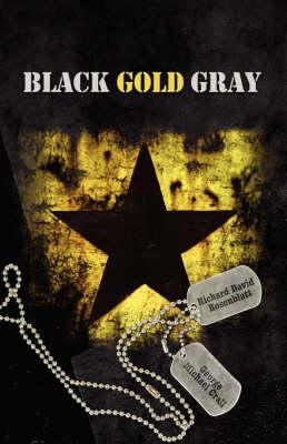 Black Gold Gray by Richard David Rosenblatt