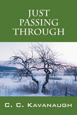 Just Passing Through by C C Kavanaugh