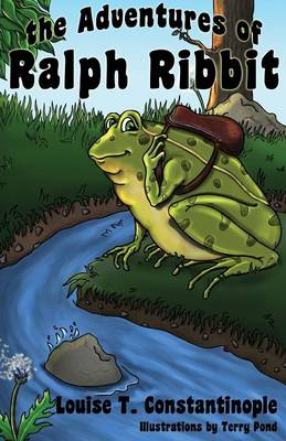 The Adventures of Ralph Ribbit by Louise T Constantinople