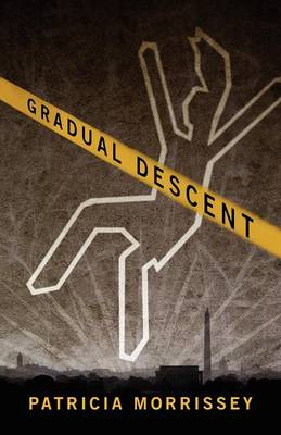 Gradual Descent by Patricia, Msed Morrissey