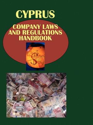 Cyprus Company Laws and Regulationshandbook by Usa Ibp Usa