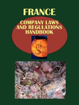 France Company Laws and Regulationshandbook by Usa Ibp Usa