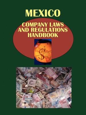 Mexico Company Laws and Regulationshandbook by Usa Ibp Usa