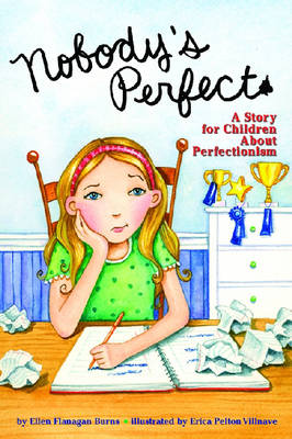 Nobody's Perfect A Story for Children About Perfectionism by Ellen Flanagan Burns