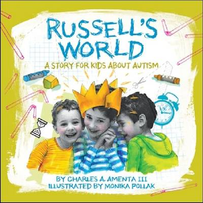 Russell's World A Story for Kids About Autism by Charles A. Amenta III