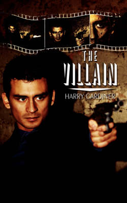 The Villain by Harry Gardiner