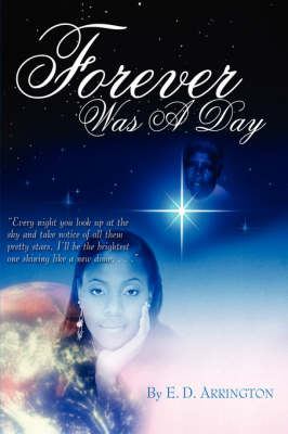 Forever Was A Day The Sequel To 'Stay The Course' by E. D. Arrington