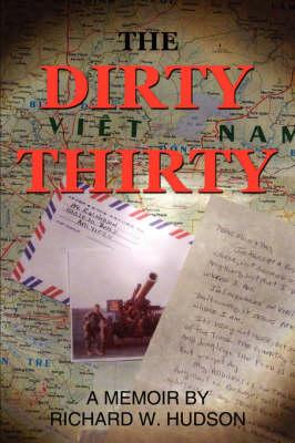 The Dirty Thirty by Richard W. Hudson