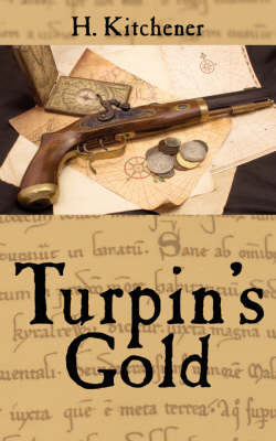 Turpin's Gold by H. Kitchener