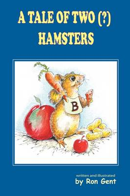A Tale of Two (?) Hamsters by Ron Gent