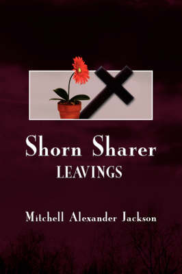 Shorn Sharer Leavings by Mitchell Alexander Jackson