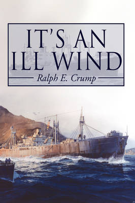 It's An Ill Wind Memories of A Young Man by Ralph Eugene Crump