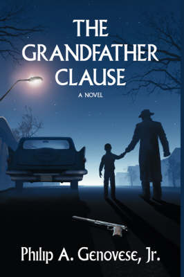 The Grandfather Clause by Philip A. Genovese Jr.