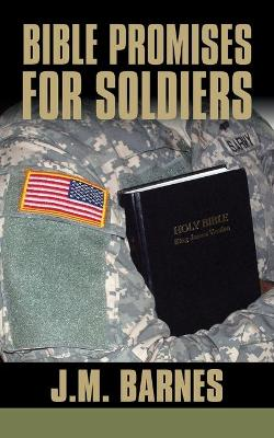 Bible Promises for Soldiers by J.M. Barnes