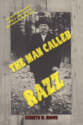 The Man Called Razz by Kenneth W. Brown