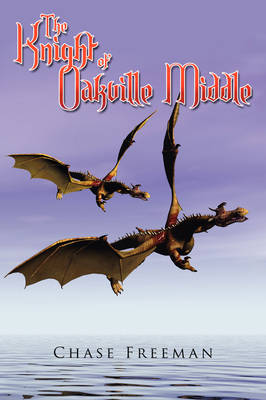 The Knight of Oakville Middle by Chase Freeman