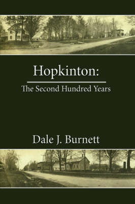 Hopkinton The Second Hundred Years by Dale J. Burnett