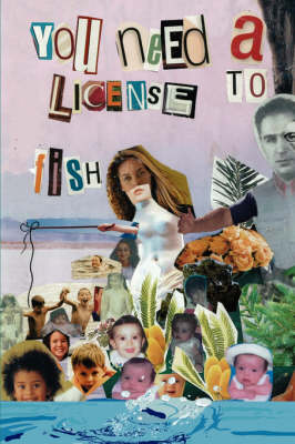 You Need a License to Fish by Lourdes Schaffroth